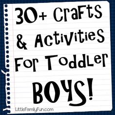 Over 30 fun & easy activities for boys!... which means they are probably ones that I would have enjoyed as a little girl... :)