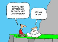 What's the #difference between #art and #design? $50 an hour.
