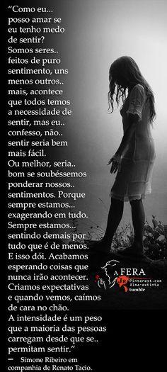 """""""Como eu posso amar se eu tenho medo de sentir?""""  — Simone Ribeiro em companhia de Renato Tacio.  https://br.pinterest.com/dossantos0445/"""