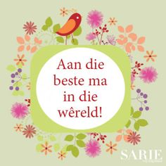 Birthday Wishes, Happy Birthday, Afrikaanse Quotes, Blessed Is She, Mothers Day Quotes, Sweet Words, Special Day, Birthdays, Mom