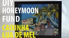 DIY HONEY MOON FUND:: DIY CAIXINHA DE LUA DE MEL