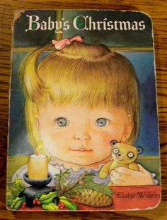 Baby's Christmas- Eloise Wilkin    I may have read this hundreds of times...good memories!