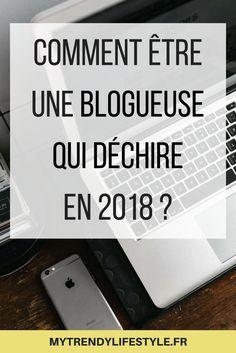 Comment être une blogueuse qui déchire en 2018 ? #blog #blogueuse #mytrendylifestyle #astuces
