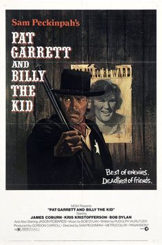 Pat_Garrett_and_Billy_the_Kid_film_poster - http://johnrieber.com/2014/08/05/the-wild-bunch-billy-the-kid-sam-packinpahs-soup-tossing/