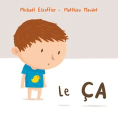 Le ça Mickaël Escoffier / Matthieu Maudet Book Recommendations, Book Lists, My Books, To My Daughter, Family Guy, Education, Pets, Blog, Movie Posters