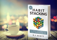 Coming Soon: Habit Stacking -- The 2nd Edition.Find out more information about the upcoming book on habits.