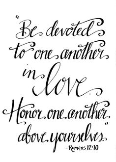 Romans 12 More Bible Verses Quotes, Me Quotes, Scriptures, Wedding Quotes And Sayings, Jesus Quotes, Faith Quotes, Romans 12 10, Anniversary Quotes, Anniversary Cards