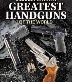 Massad Ayoob'S Greatest Handguns Of The World Volume Ii PDF