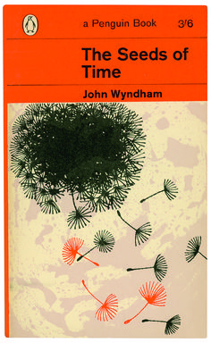 """""""You can't kill an idea the way they try to. You can keep it down awhile, but sooner or later it'll come out."""" The Seeds of Time - John Wyndham"""