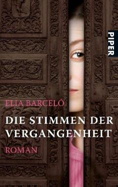 Die Stimmen der Vergangenheit: Roman: Elia Barceló, Übersetzung: Stefanie Gerhold
