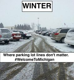 Yeah. It's always a challenge to find a parking spot at work in the winter.