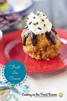 Mexican Fried Ice Cream recipe from Cooking On The Front Burners