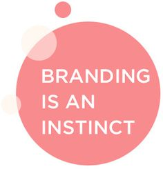 Branding is an instinct #quote #branding #marketing