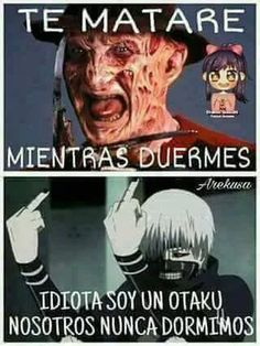Jajaja!!!! No me podras matar! Soy un otaku!