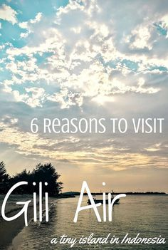 6 Reasons to visit Gili Air, a tiny island in Indonesia | A Heart Travel
