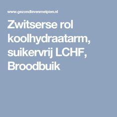 Zwitserse rol koolhydraatarm, suikervrij LCHF, Broodbuik