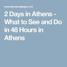 2 Days in Athens - What to See and Do in 48 Hours in Athens