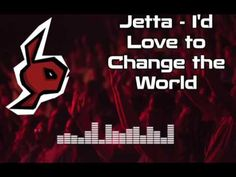 Jetta - I'd Love to Change the World (Matstubs Remix)