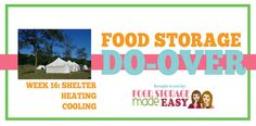 Food Storage Do-Over Week 16:  Shelter/Heating/Cooling