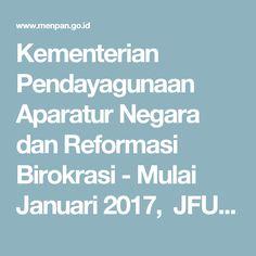 Kementerian Pendayagunaan Aparatur Negara dan Reformasi Birokrasi - Mulai Januari 2017, JFU PNS Jadi Jabatan Pelaksana