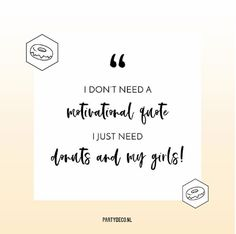 Donuts and my girls are the answer to everything! The Answer To Everything, Motivational Quotes, Funny Quotes, Party Quotes, Self Improvement, Personal Development, Donuts, Cards Against Humanity, Positivity