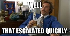Anchorman - Well that escalated quickly