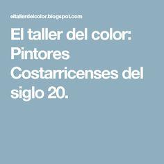 El Taller Del Color Pintores Costarricenses Del Siglo 20