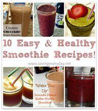 10 Easy & #Healthy #Smoothie Recipes - www.savingeveryda...