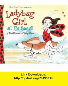 Ladybug Girl at the Beach (9780803734166) Jacky Davis, David Soman , ISBN-10: 0803734166  , ISBN-13: 978-0803734166 ,  , tutorials , pdf , ebook , torrent , downloads , rapidshare , filesonic , hotfile , megaupload , fileserve