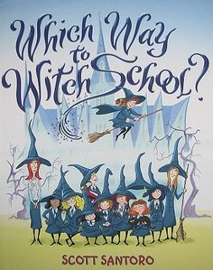 """""""Which Way to Witch School?"""" for bedtime on 10/2/12--Harry Potter lite for the wee set. #fridayreads"""