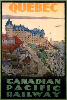 Vintage Railway Travel Poster - Quebec - City & its famous Château Frontenac, Canada. Canadian Pacific Railway, Canadian Travel, Canadian Rockies, Train Posters, Railway Posters, Tourism Poster, Poster S, Province Du Canada, Posters Canada
