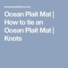 Ocean Plait Mat | How to tie an Ocean Plait Mat |  Knots