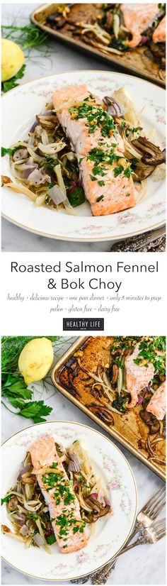 Roasted Salmon Fennel and Bok Choy {gluten free + paleo + low calorie + high protein} one pan dinner- A Healthy Life For Me
