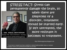 STRESS FACT  ~ Dr. Neal Houston, Sociologist (Mental Health & Life Wellness) EDUCATION & AWARENESS //omgah I am permanently damaged.