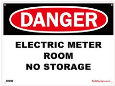 DANGER ELECTRIC METER ROOM - NO STORAGE SIGN (12X9) (ALUMINUM SIGN)