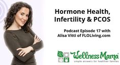 Alisa Vitti and Wellness Mama talk hormone health and natural remedies for infertility, PCOS, fibroids, PMS, menstrual problems and hormone imbalance.