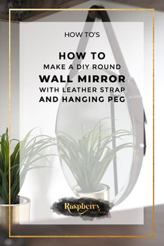 DIY Round Mirror With Leather Strap And Hanging Peg - Raspberry Flavoured Windows Round Hanging Mirror, Small Round Mirrors, Diy Mirror, Mirrors With Leather Straps, Diy Christmas Fireplace, Wooden Pegs, Raspberry, Windows, Diy Interior