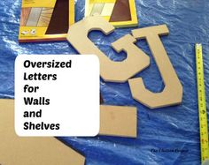 Easy Make Oversized Letters for Walls and Shelves