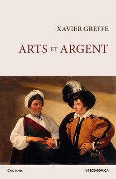 Arts et argent / Xavier Greffe - https://bib.uclouvain.be/opac/ucl/fr/chamo/chamo%3A1964323?i=0