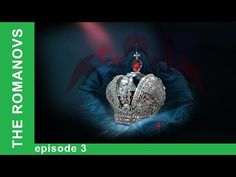 The Romanovs. The History of the Russian Dynasty - Episode 3. Documentar...