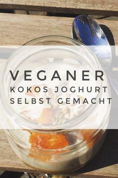 Veganen Kokos Joghurt einfach selbst machen Ayurveda Lifestyle, Buddha Bowl, Vegan Vegetarian, Vegan Food, Fodmap, Wine Glass, Versuch, Vegan Recipes, Clean Eating