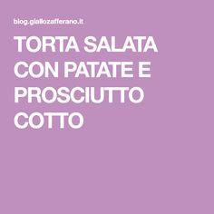 TORTA SALATA CON PATATE E PROSCIUTTO COTTO