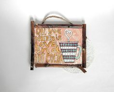 Wall Plaque // All You Need Is Love and Hot by PeelsandPosies