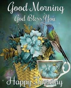 God Blessed Tuesday good morning tuesday good morning quotes happy tuesday tuesday images good morning tuesday tuesday image quotes blessings for a happy tuesday happy tuesday images Tuesday Quotes Good Morning, Happy Tuesday Quotes, Morning Greetings Quotes, Happy Wednesday, Happy Sunday, Thursday, Good Morning Picture, Morning Pictures, Morning Images