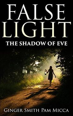 $2.99 NEW BOOK ! Christian fiction!  Just Published!   Buy it today!                                               False Light The Shadow Of Eve by Ginger Smith & Pam Micca is the story of a group of women tasked with completing a mission that began with the first created woman as she cried out to her creator after her eldest son killed her youngest son. http://www.amazon.com/dp/B00LESMZUK/ref=cm_sw_r_pi_dp_l556tb04XCG29