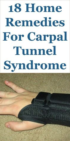 18 Home Remedies For Carpal Tunnel Syndrome (CTS) is part of fitness Carpal Tunnel Syndrome is a condition whereby there is excess pressure on the median nerve of the hand The median nerve is the n - Carpal Tunnel Surgery, Carpal Tunnel Relief, Carpal Tunnel Syndrome, Pain Relief, Natural Headache Remedies, Natural Health Remedies, Herbal Remedies, Home Remedies, Sinus Remedies