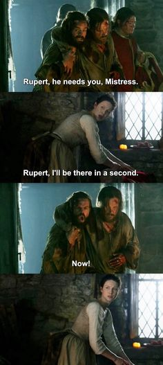 """Rupert, he needs you, Mistress"" - Angus, Rupert and Claire #Outlander"
