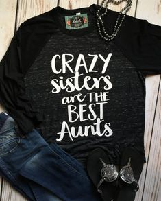 Crazy Sisters Best Aunt Shirt Funny Aunt Raglan Funny Sister Baseball Tee Gift for Aunt Best Aunt Shirt Crazy Aunt Raglan Gift for Sister - Funny Sister Shirts - Ideas of Funny Sister Shirts - Aunt T Shirts, Sister Shirts, Cute Shirts, Funny Shirts, Crazy Sister, Crazy Aunt, Funny Sister, Crazy Crazy, Kids Outfits