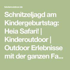Schnitzeljagd am Kindergeburtstag: Heia Safari!   Kinderoutdoor   Outdoor Erlebnisse mit der ganzen Familie