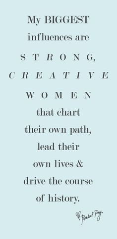 strong, creative women- I 2nd this quote by RR!